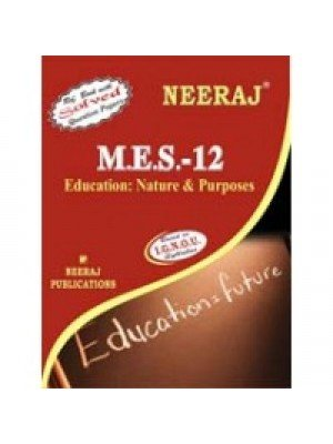 IGNOU : MES - 012 EDUCATION: NATURE & PURPOSE (ENGLISH)