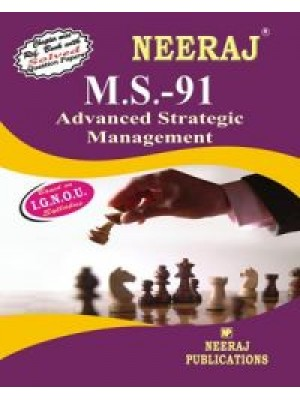 IGNOU : MS - 91 Advance Strategic Management