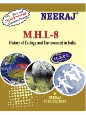 IGNOU : MHI - 8 HISTORY OF ECOLOGY AND ENVIRONMENT: INDIA (ENGLISH)